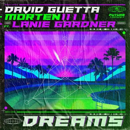 David Guetta & Morten & Lanie Gardner - Dreams (Extended Mix) [2020]