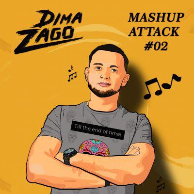 Dima Zago - Mashup Attack #02 [2021]