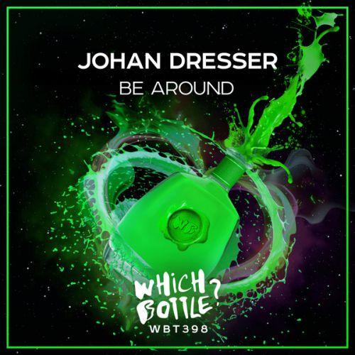 Johan Dresser - Be Around (Radio Edit; Club Mix) [2021]