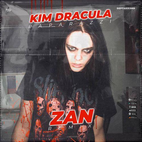 Kim Dracula - Paparazzi (Zan Remix) [2021]