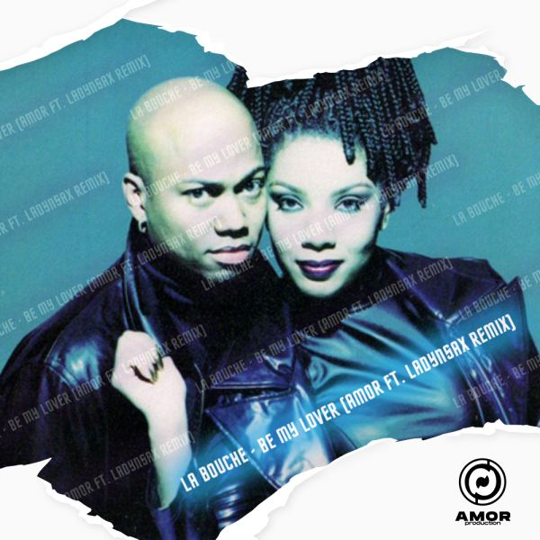 La Bouche - Be My Lover (Amor ft. Ladynsax Remix) [2021]