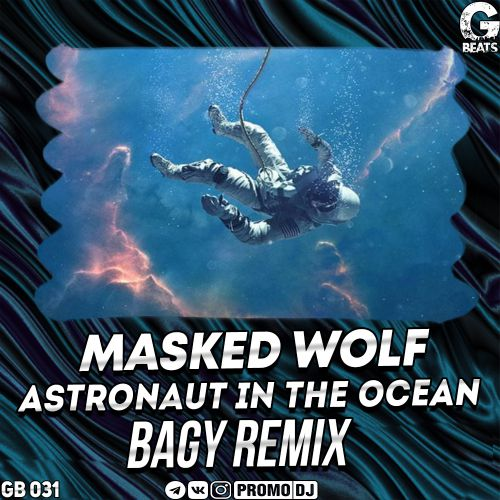 Masked Wolf - Astronaut In The Ocean (Bagy Remix) [2021]