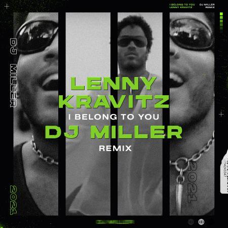 Lenny Kravitz - I Belong To You (Dj Miller Remix) [2021]