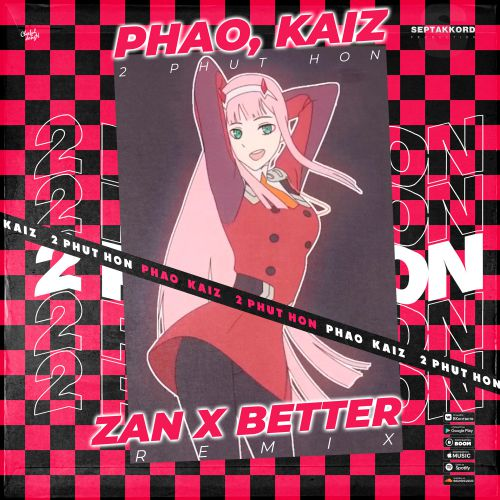 Pháo, Kaiz - 2 Phút Hơn (Zan x Better Remix) [2021]