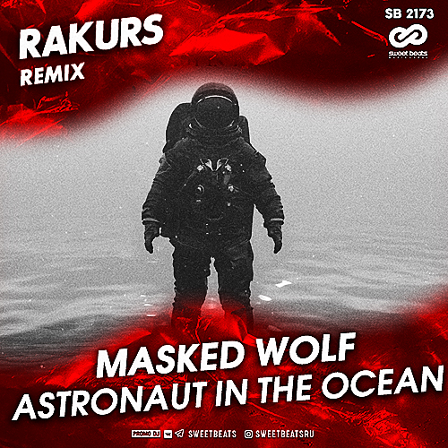 Masked Wolf - Astronaut In The Ocean (Rakurs Remix).mp3