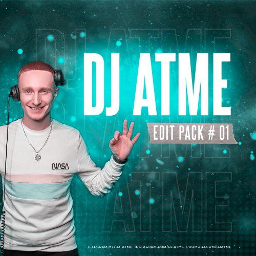DJ Atme - Edit Pack # 01 [2021]