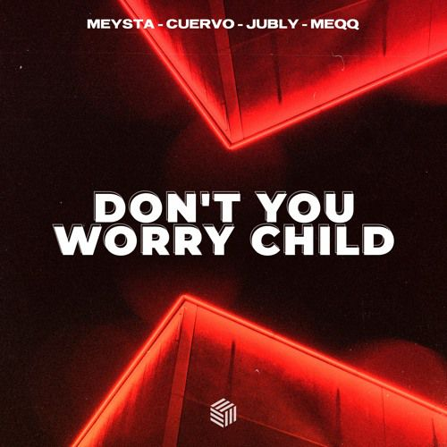 Megan - The Things You Say; Meysta, Cuervo & Jubly - Don't You Worry Child; Phzes & J12 feat. Sunnie Williams - I See (Extended Mix's) [2021]