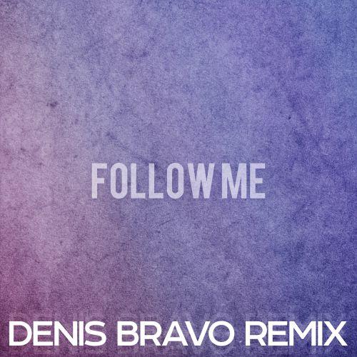 Адлер Коцба & Erik Akhim & Beliy - Follow Me (Denis Bravo Remix) [2021]