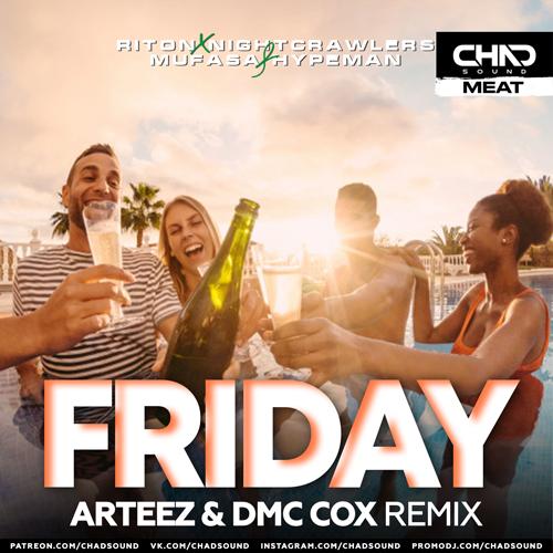 Riton x Nightcrawlers feat. Mufasa & Hypeman - Friday (Arteez & Dmc Cox Remix) [2021]