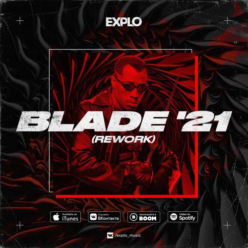 Explo - Blade'21 (Rework) [2021]