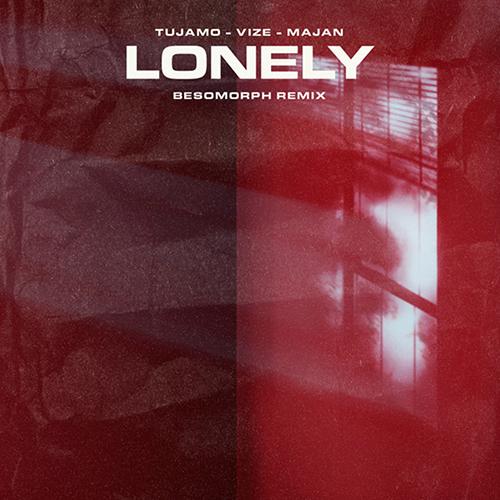 Majan, Tujamo - Lonely (Besomorph Remix) [2021]