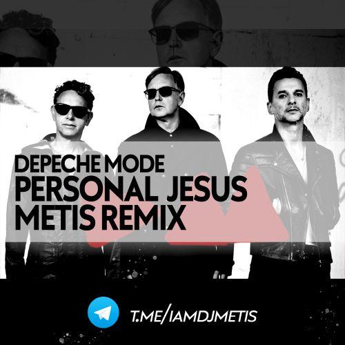 Depeche Mode - Personal Jesus (Metis Remix) [2021]