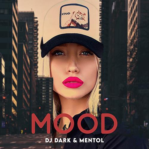 Dj Dark & Mentol - Mood [2021]