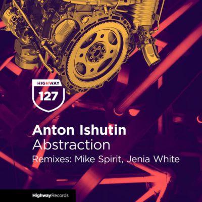 Anton Ishutin - Abstraction (Release) [2021]