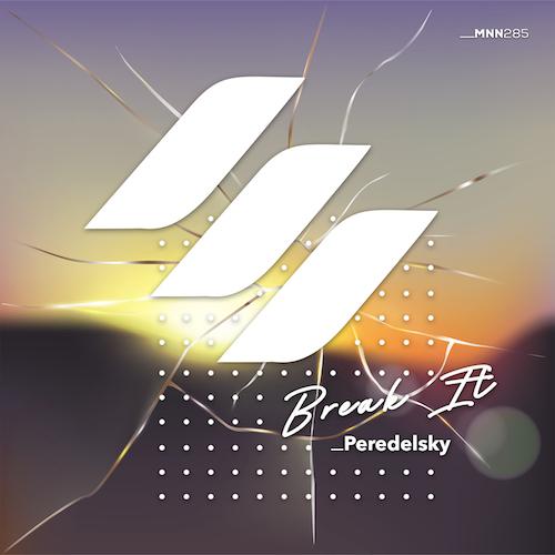 Peredelsky - Break It (Radio Mix) [2021]