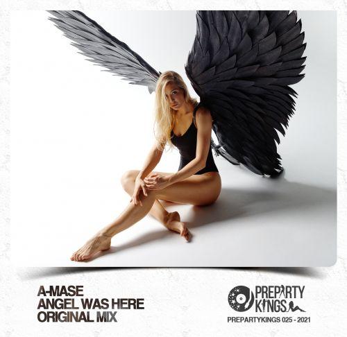 A-Mase - Angel Was Here (Radio Edit; Original Mix) [2021]
