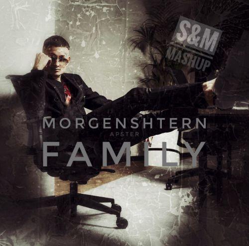 Morgenshtern & Apster - Family (S&M Mashup) [2021]