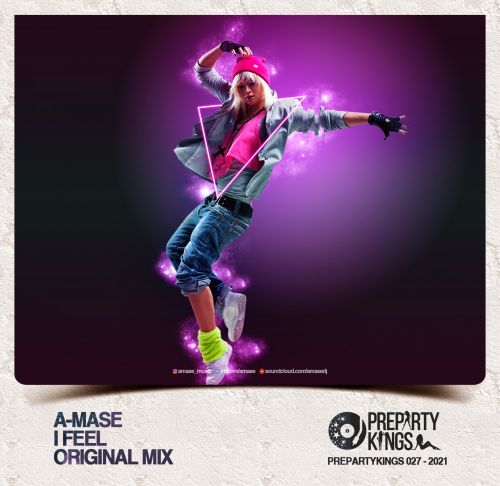 A-Mase - I Feel (Radio Edit; Original Mix) [2021]