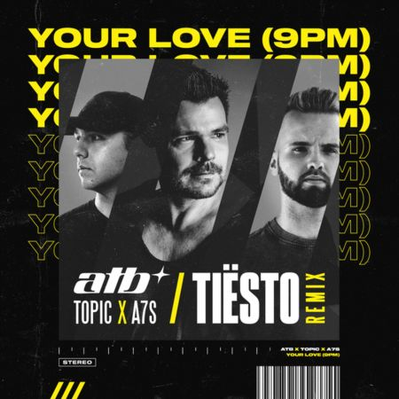 Atb x Topic x A7s - Your Love (9Pm) (Tiësto Extended Remix) [2021]