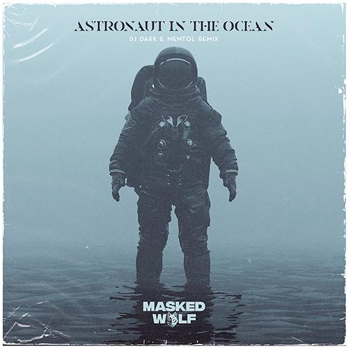 Masked Wolf - Astronaut In The Ocean (Dj Dark & Mentol Remix) [2021]