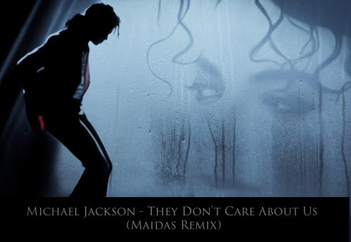 Michael Jackson - They Don't Care About Us (Maidas Remix) [2021]