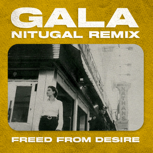 Gala - Freed From Desire (Nitugal Remix) [2021]