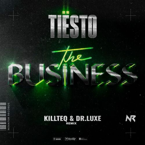 Tiesto - The Business (Killteq & Dr.Luxe Remix) [2021]