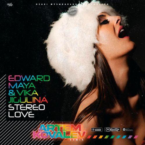 Edward Maya ft. Vika Jigulina - Stereo Love (Artem Kovalev Remix) [2021]