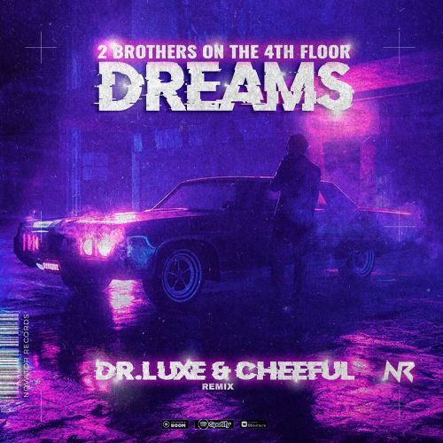 2 Brothers On The 4th Floor - Dreams (Dr.Luxe & Cheeful Remix) [2021]