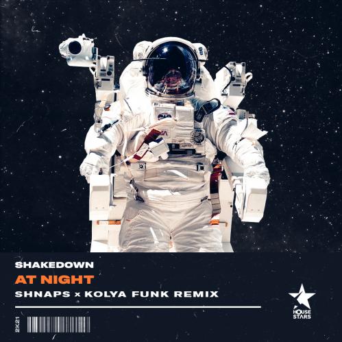 Shakedown - At Night (Shnaps & Kolya Funk Remix) [2021]