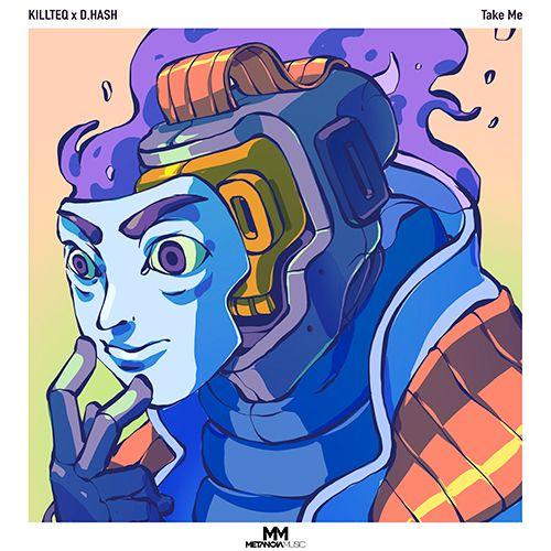 Killteq x D.Hash - Take Me [2021]