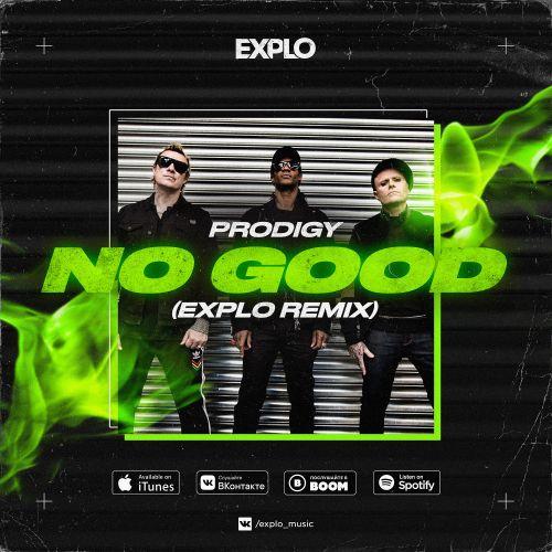 The Prodigy - No Good (Explo Remix) [2021]