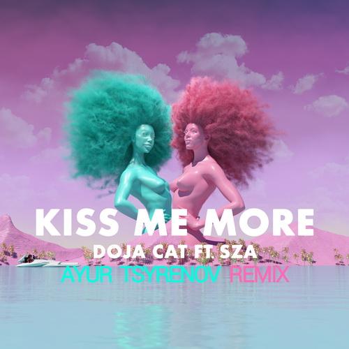 Doja Cat ft. Sza - Kiss Me More (Ayur Tsyrenov Remix) [2021]