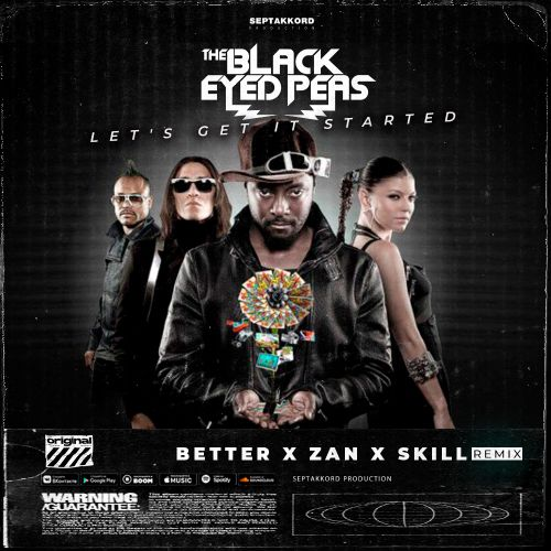 The Black Eyed Peas - Let's Get It Started (Better x Zan x Skill Remix) [2021]