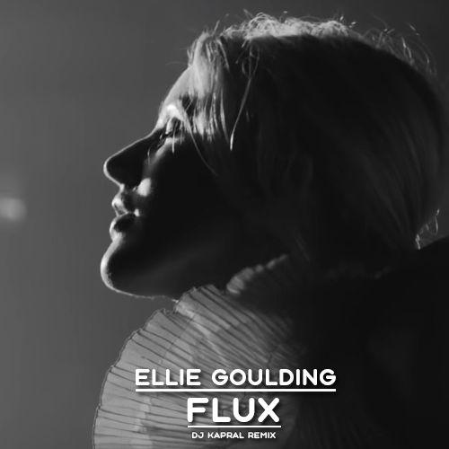 Ellie Goulding - Flux (Dj Kapral Extended Mix) [2021]
