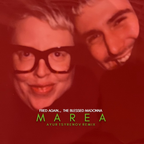 Fred Again.., The Blessed Madonna - Marea (Ayur Tsyrenov Remix) [2021]