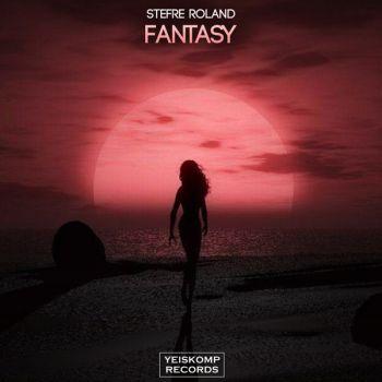 Stefre Roland - Fantasy (Original Mix) [2021]