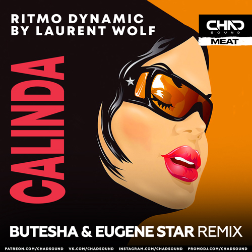 Ritmo Dynamic By Laurent Wolf - Calinda (Butesha & Eugene Star Remix) [2021]