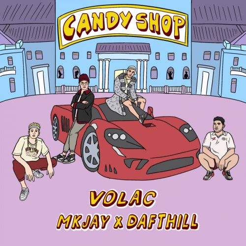 Volac, Mkjay, Daft Hill - Candy Shop (Extended Mix) [2021]