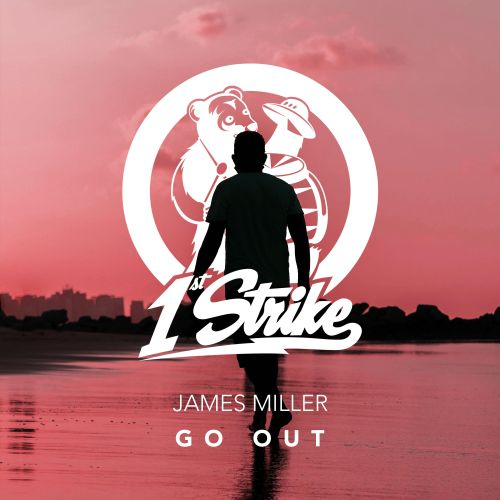 James Miller - Go Out (Radio; Extended Mix's) [2021]