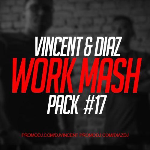 Vincent & Diaz - Work Mash Pack #17 [2021]