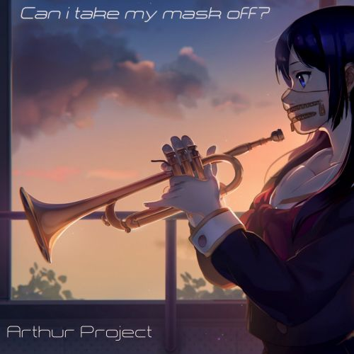 Arthur Project - Can I Take My Mask Off (Extended Version) [2021]