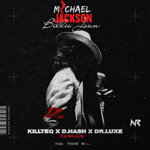 Michael Jackson - Billie Jean (Killteq x D.Hash x Dr.Luxe Remix) [2021]