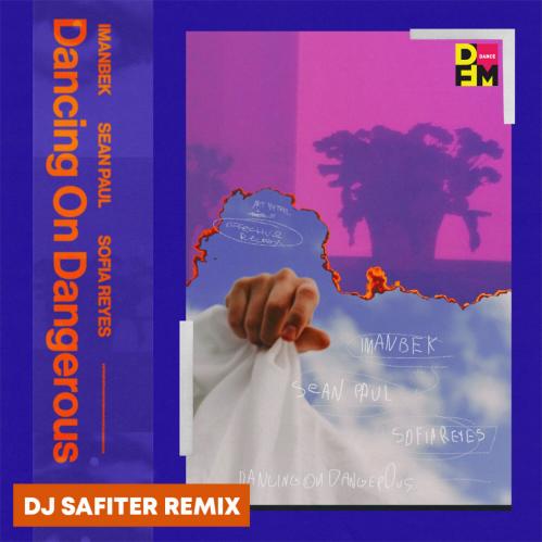 Imanbek, Sean Paul feat. Sofia Reyes - Dancing On Dangerous (Dj Safiter Remix) [2021]