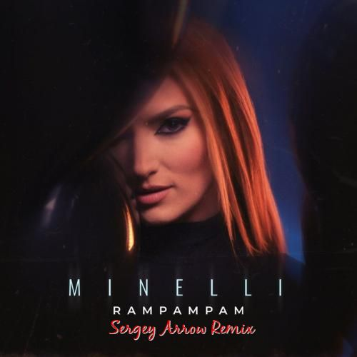 Minelli - Rampampam (Sergey Arrow Remix) [2021]