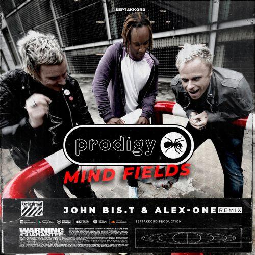 The Prodigy - Mind Fields (John Bis.t & Alex-One Remix) [2021]