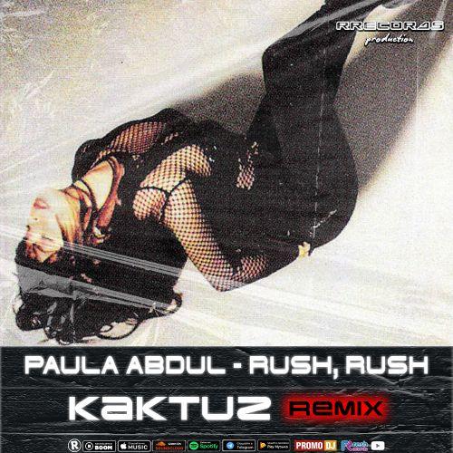 Paula Abdul - Rush, Rush (Kaktuz Extended Remix) [2021]