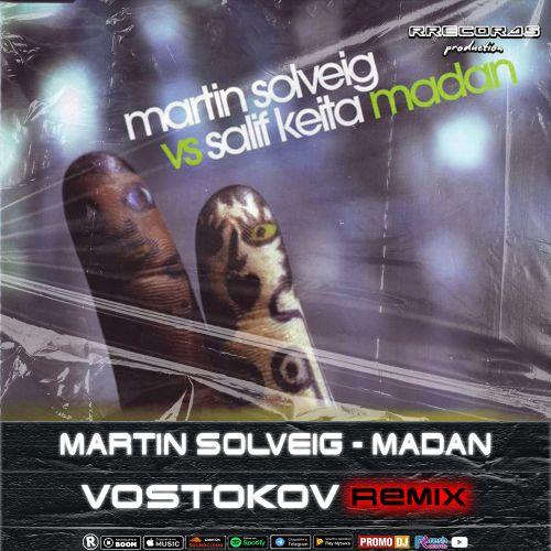 Martin Solveig - Madan (Vostokov Remix) [2021]
