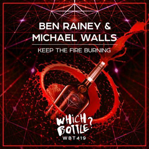 Ben Rainey & Michael Walls - Keep The Fire Burning (Radio Edit; Club Mix) [2021]