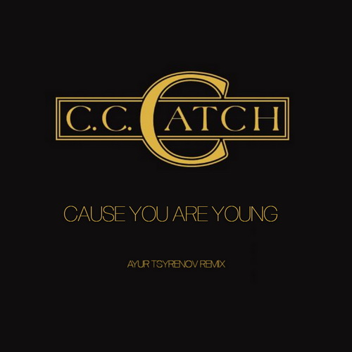C.C.Catch - Cause You Are Young (Ayur Tsyrenov Remix) [2021]